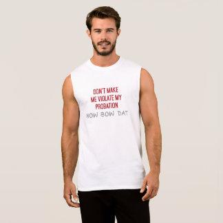 私にいかに弓dat私の試験期間に違反させます 袖なしシャツ