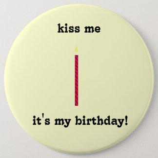 私にのそれあります私の誕生日が接吻して下さい! 15.2CM 丸型バッジ