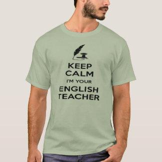 私によってがあなたの英語の先生-クイルである平静を保って下さい Tシャツ