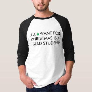 私によってがクリスマスのためにほしいすべては大学院生です Tシャツ