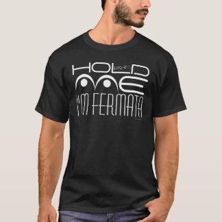 私によってがフェルマータのTシャツ7である私を握って下さい Tシャツ