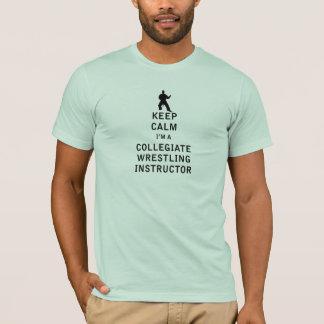 私によってが大学のレスリングのインストラクターである平静を保って下さい Tシャツ