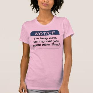 私によってが忙しい他の…今である通知は私無視できます Tシャツ