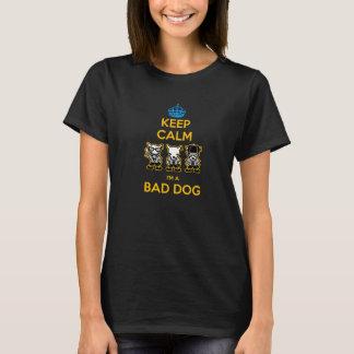 私によってが悪い犬である平静を保って下さい Tシャツ
