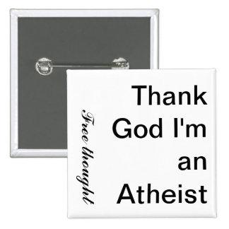 私によってが無神論者である神を感謝していして下さい、思考を解放して下さい 5.1CM 正方形バッジ