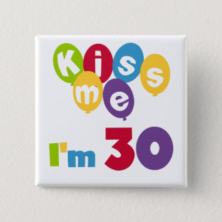 私によってが30個の誕生日のTシャツおよびギフトである私に接吻して下さい 5.1CM 正方形バッジ