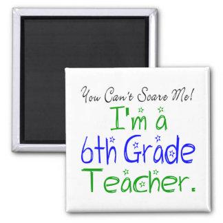 私によってが6年生の先生である私をおびえさせることができません マグネット