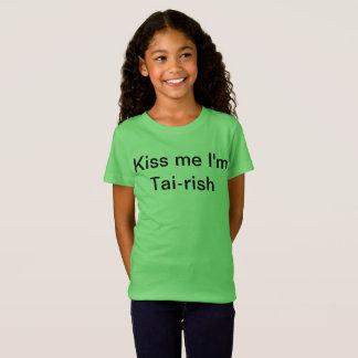 私によってがTairishである私に接吻して下さい Tシャツ