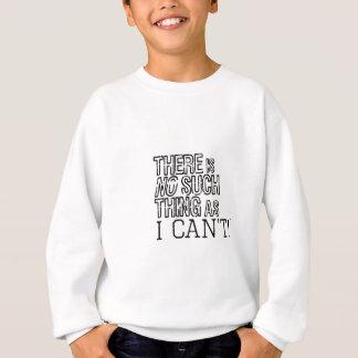私によってできないそのような事がありません! スウェットシャツ