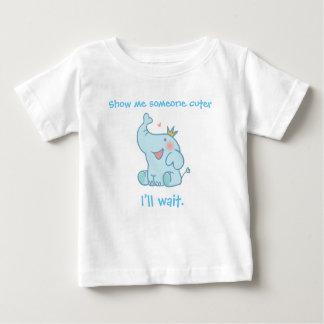 私によりかわいい誰かを示して下さい。 私は待っています ベビーTシャツ