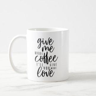私により多くのコーヒーを与えて下さい コーヒーマグカップ