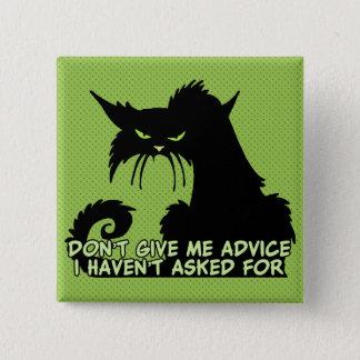 私にアドバイスを怒っている猫の発言与えないで下さい 缶バッジ