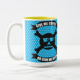 私にコーヒーを与えますか、または私に死のマグを与えて下さい ツートーンマグカップ