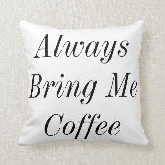 私にコーヒー装飾用クッションを常に持って来て下さい クッション