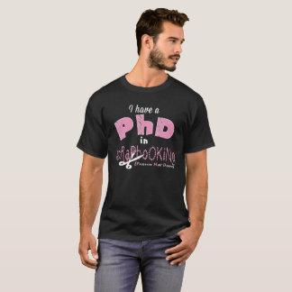 私にスクラップブック作りでPhDがあります Tシャツ