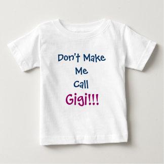 私に呼出しGigiの乳児のTシャツをしないで下さい ベビーTシャツ