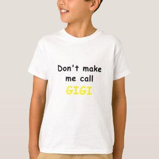 私に呼出しGigiをしないで下さい Tシャツ
