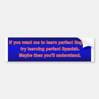 私に完全な英語を学んでほしいか。 バンパーステッカー