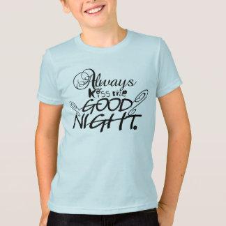 私に常におやすみなさい接吻して下さい Tシャツ