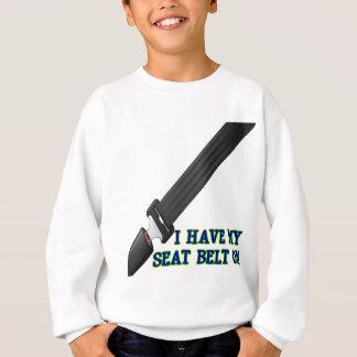 私に私のシートベルトがあります スウェットシャツ