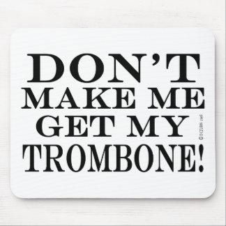 私に私のトロンボーンを得させます マウスパッド