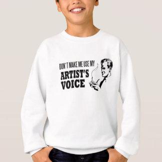 私に私の芸術家の声を使用させます スウェットシャツ