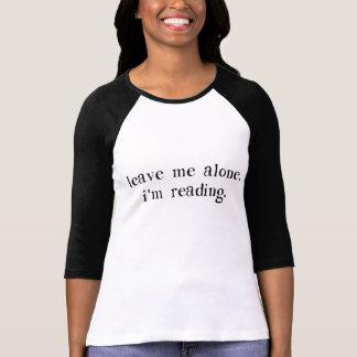 私に私を読んでいます放っておいて下さい Tシャツ