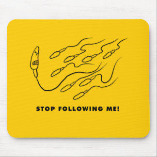 私に続くことを止めて下さい! マウスパッド