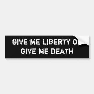 私に自由を与えますか、または私に死を与えて下さい バンパーステッカー