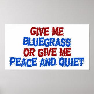 私にBluegrassを与えますか、または私に平和および静寂を与えて下さい! ポスター