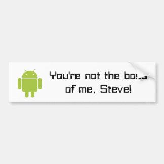私のあなたはないボス、スティーブ! バンパーステッカー