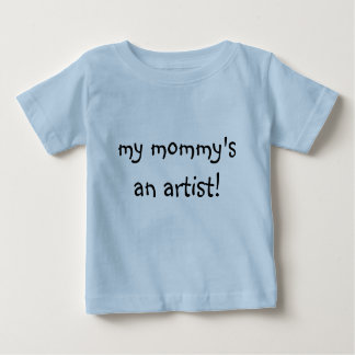 私のお母さんの芸術家! ベビーTシャツ