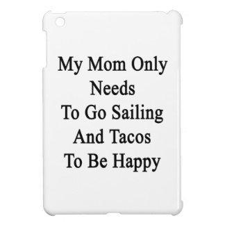 私のお母さんのHaがあるために航海およびタコス行く必要性だけ iPad Miniケース
