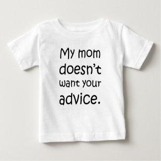 私のお母さんはあなたのアドバイスがほしいと思いません ベビーTシャツ
