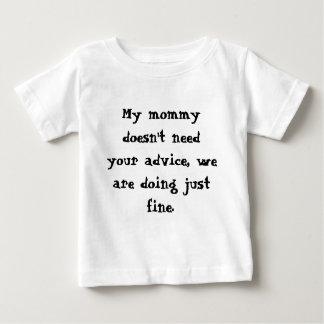 私のお母さんはあなたのアドバイスを、私達しています…必要としません ベビーTシャツ
