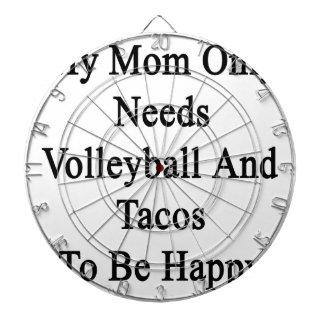 私のお母さんはバレーボールおよびタコスだけが幸せであることを必要とします ダーツボード