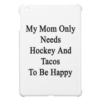 私のお母さんはホッケーおよびタコスだけが幸せであることを必要とします iPad MINIケース