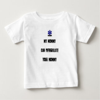 私のお母さんはDefibrillateあなたのお母さんできます ベビーTシャツ