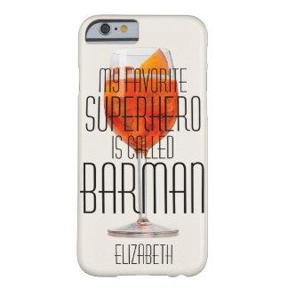 私のお気に入りのなスーパーヒーローはBarmanと電話されますCustom Barely There iPhone 6 ケース