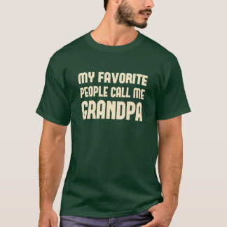 私のお気に入りのな人々は私を祖父と電話します Tシャツ