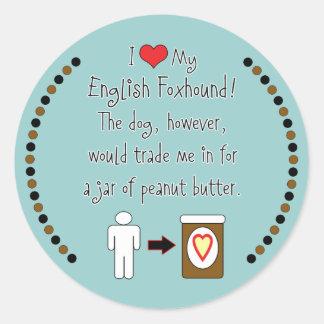 私のイングリッシュ・フォックスハウンドはピーナッツバターを愛します ラウンドシール