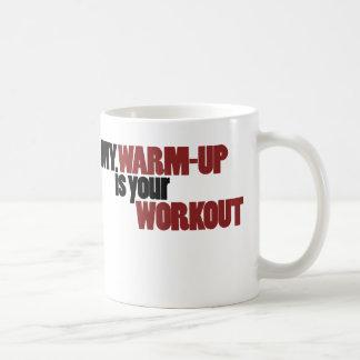 私のウォーミングアップはあなたのトレーニングです コーヒーマグカップ
