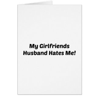 私のガールフレンドの夫は私を憎みます カード