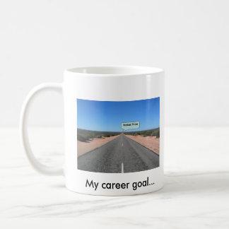 私のキャリアのゴール… ノーベル賞            … コーヒーマグカップ
