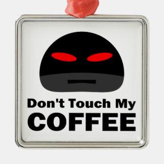 私のコーヒーに触れないで下さい メタルオーナメント