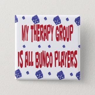 私のセラピーのグループはすべてのbuncoプレーヤーです 5.1cm 正方形バッジ