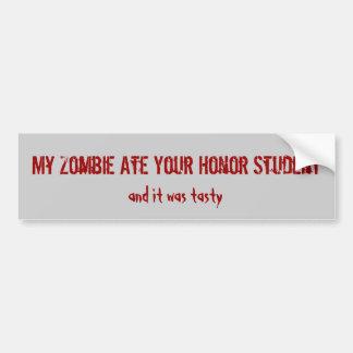 私のゾンビはあなたの名誉学生を食べ、それはta…でした バンパーステッカー
