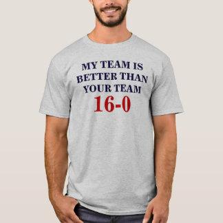 私のチームはあなたのチーム16-0年よりよいです Tシャツ