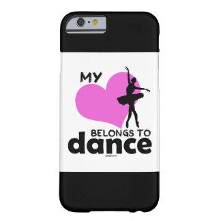 私のハートはダンスに属します BARELY THERE iPhone 6 ケース