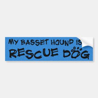 私のバセットハウンドは救助犬のバンパーステッカーです バンパーステッカー